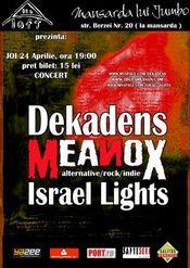 Dekadens, Meanox, Israel Lights