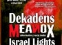 Dekadens, Meanox, Israel Lights