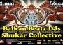 Balkan Beatz Djs & Shukar Collective