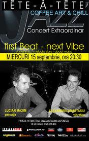 Concert extraordinar jazz: fIRST bEAT nEXT vIBE cu LUCIAN MAXIM si ALEX ANASTASIU