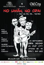 Teatrul de Arta Bucuresti si Old City prezinta comedia NO UMAN, NO CRAI