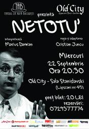 Teatrul de Arta Bucuresti prezinta NETOTU'