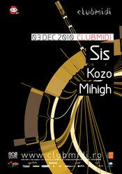 SIS, Kozo, Mihigh @ Club Midi