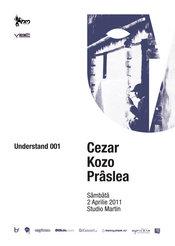 Lansare Understand 001 - Cezar, Kozo, Praslea