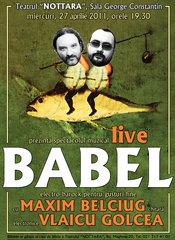 Babel muzical cu Maxim Belciug si Vlaicu Golcea la Teatrul Nottara
