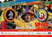 Hai Romania! Vezi meciul Olanda - Romania in Spice!