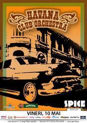 Havana Club Orchestra LIVE în Spice Club