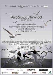 """""""Pescarusul. Ultimul act"""" de A.P. Cehov - Premiera"""