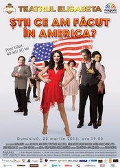 Stii ce am facut in America?