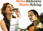 Romanta noastra - concert Maria Raducanu & Maxim Belciug