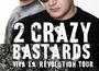 Viva la Revolution Tour by 2 Crazy Bastards