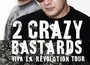 Viva la Revolution Tour by 2 Crazy Bastards