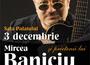 Concert Mircea Baniciu @ Sala Palatului
