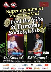 Super eveniment cu DJ Rabinu & DJ ya-MeeL, feel the vibe @ Turabo Society Club - Vineri 22 Mai