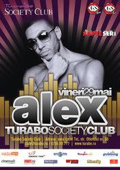 Super petrecere cu Alex @Turabo Society Club