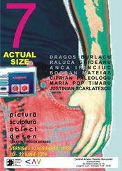 Expozitie 7ACTUAL SIZE - Centrul Artelor Vizuale (Caminul Artei)
