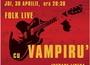 Folk Live...cu Vampiru' @ Maya