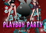 Playboy Party @ Babylon Club