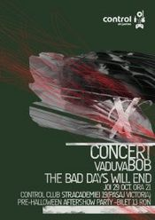 VaduvaBOB & The Bad Days Will End @ Control