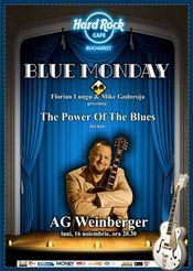 Blue Monday cu AG Weinberger @ Hard Rock Cafe