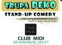 Stand-up comedy cu TRUPA DEKO @ Midi