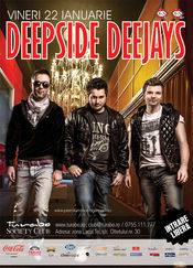Deepside Deejays - will hold you only @ Turabo Society Club - Vineri 22 Ian