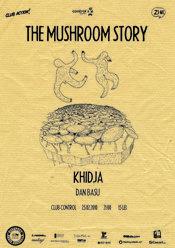 The Mushroom Story @ Control Club