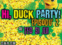 Hi Duck! Party 2 @ Twice