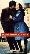 Love without Pity