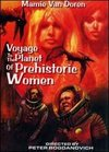 Voyage to the Planet of Prehistoric Women