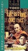 Life Is a Long Quiet River