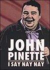 John Pinette: I Say Nay Nay