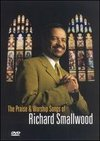 Richard Smallwood & Vision: Praise & Worship Songs of Richard Smallwood with Vision