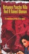 Between Pancho Villa and a Naked Woman
