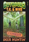 T.J. and Mike: Deer Hunting