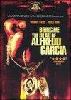 Aduceti-mi capul lui Alfredo Garcia!