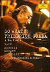 Friedrich Gulda: So What - A Portrait