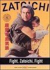 The Blind Swordsman: Fight, Zatoichi, Fight