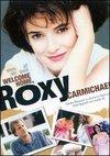 Bun venit acasa, Roxy Carmichael