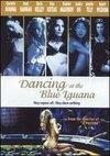 Dansand la Blue Iguana
