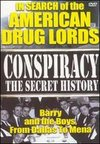 Conspiracy: The Secret History - In Search of the American Drug Lords, Barry and the Boys From Dallas